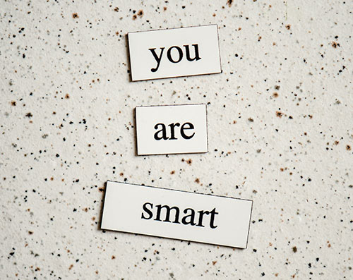 you are so smart